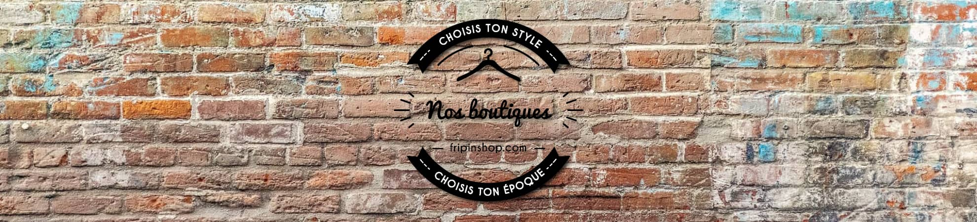 header-frip-in-shop-nos-boutiques